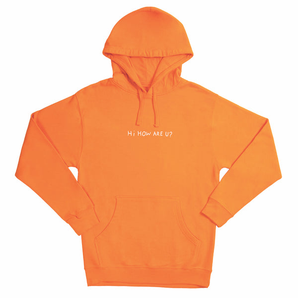 HI HOW ARE U? SAFETY ORANGE HOODIE