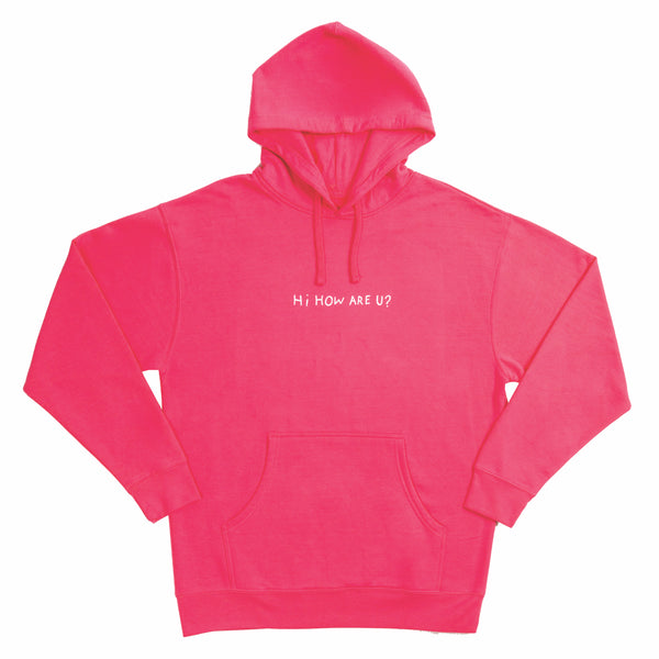 HI HOW ARE U? SAFETY PINK HOODIE