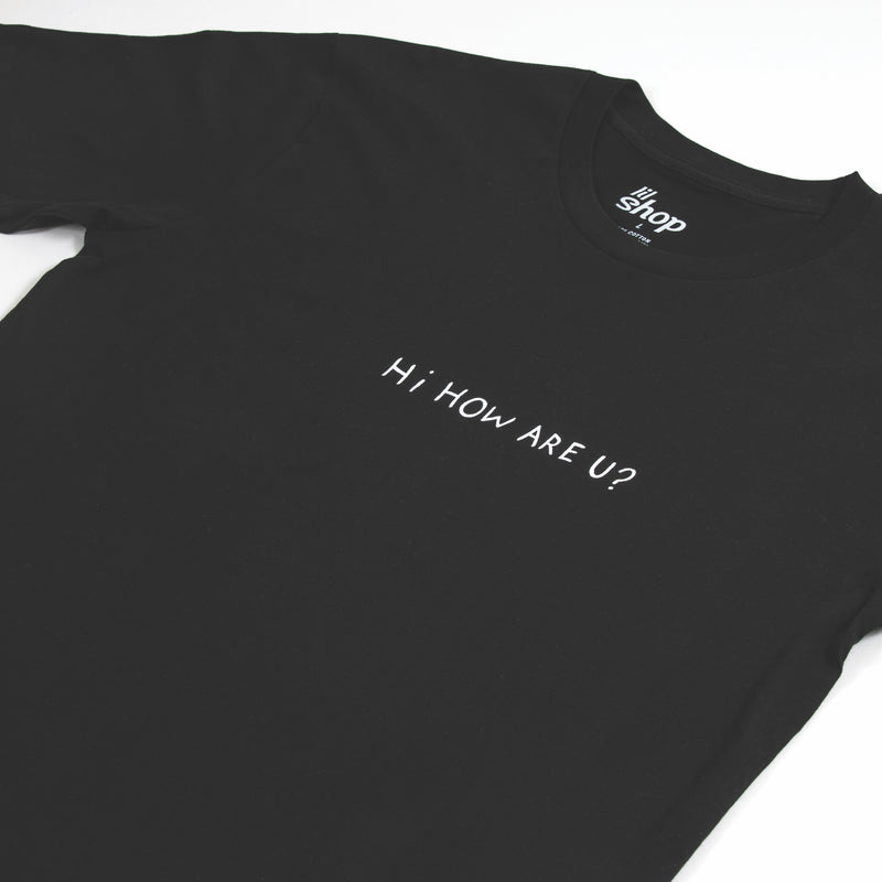 HI HOW ARE U? BLACK T-SHIRT