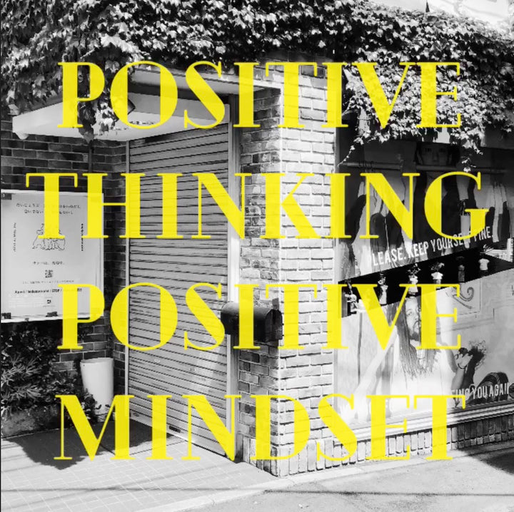 POSITIVE THINKING POSITIVE MINDSET企画第2弾!