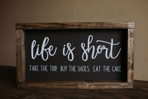 Life Is Short - Wood Sign