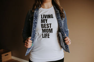 Living My Best Mom Life Tee - White