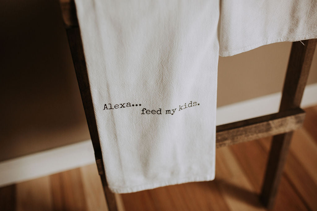 Tea Towel - Alexa, feed my kids