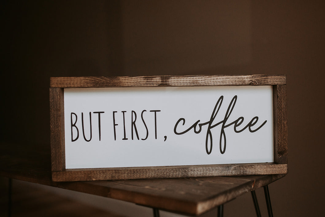 But First, Coffee - Wood Sign