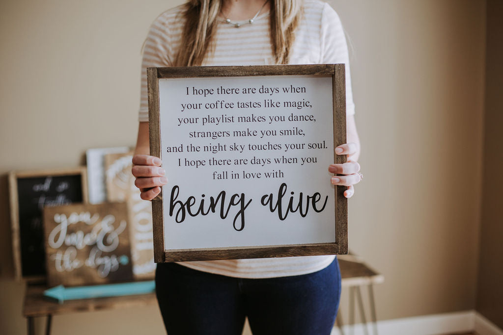 Being Alive - Wood Sign