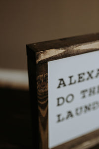 Alexa, Do The Laundry - Wood Sign