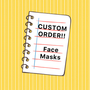 Cloth Face Mask - CUSTOM REQUEST