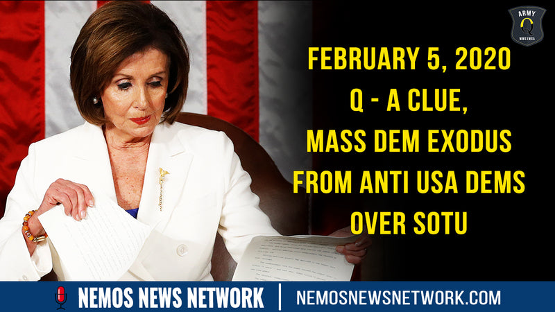 Q Post 2.5.20 - A Clue, Mass Dem Exodus from Anti USA Dems over SOTU