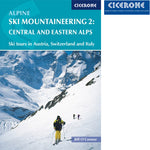 Cicerone Alpine Ski Mountaineering Vol 2 Ð  Central and Eastern Alps