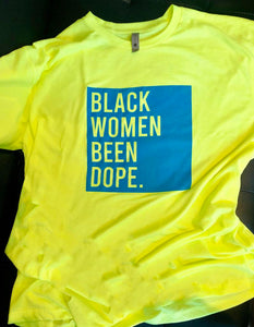 Black Women Been Dope Signature Tee