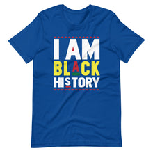 Load image into Gallery viewer, I AM BLACK HISTORY T-Shirt