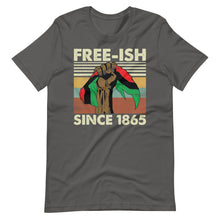 Load image into Gallery viewer, Juneteenth Free-Ish 1865 T-Shirt