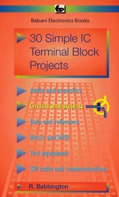 30 Simple Ic Terminal Block Projects - Books