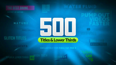500 Titles & Lower Thirds
