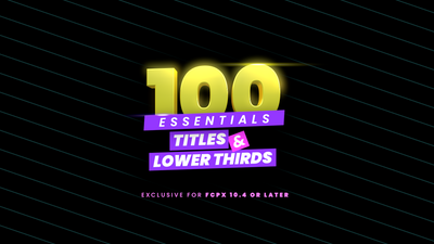 100 Essential Titles & Lower Thirds