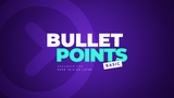 Bullet Points - Basic