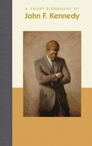 A Short Biography John F. Kennedy