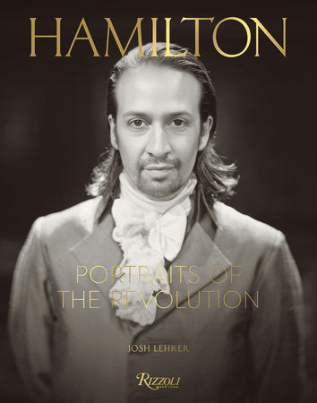 Hamilton: Portraits of the Revolution Book