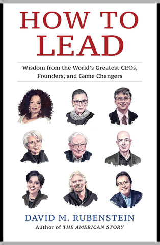 How to Lead: Wisdom from the World's Greatest CEO's, Founders and Game Changers