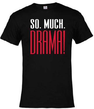 The Kennedy Center So Much Drama T-Shirt