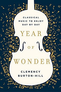 Year of Wonder: Classical Music to Enjoy Day by Day
