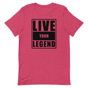 Live Your Legend Unisex Tee