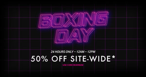 Boxing Day December 26th - 50% OFF 24 HOURS ONLY!