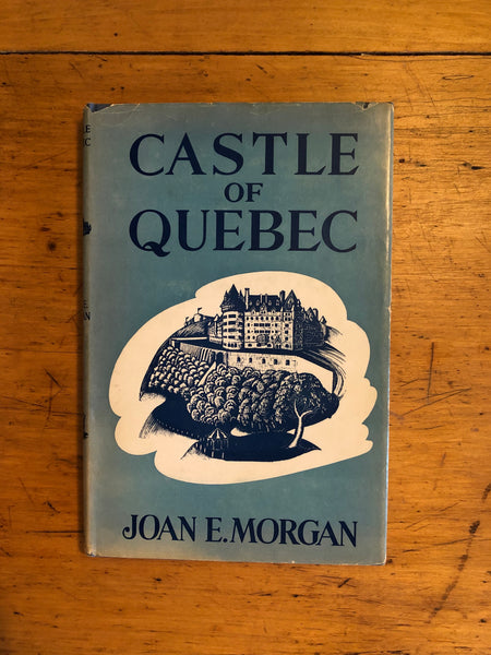 Castle of Quebec - Joan E. Morgan