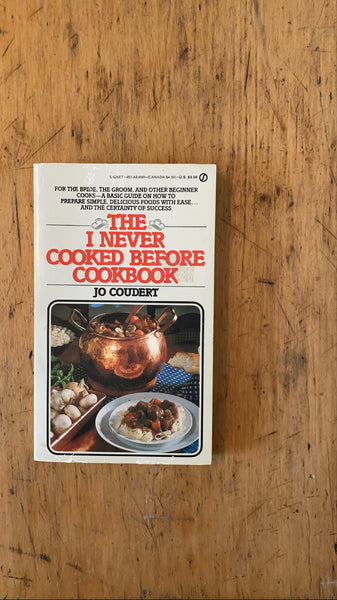 The I Never Cooked Before Cookbook