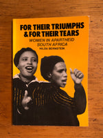 For their Triumphs & For their Tears: Women in Apartheid South Africa