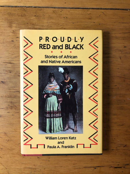 Proudly Red and Black: Stories of African and Native Americans