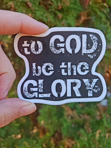 Sticker - To God Be The Glory