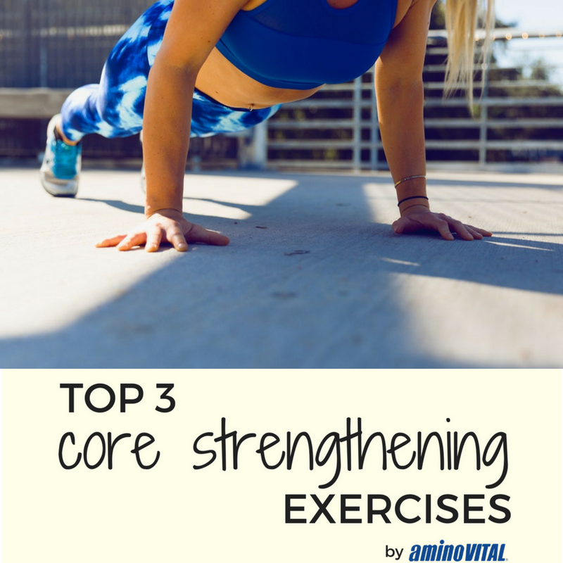 top 3 core strengthening exercises by amino vital