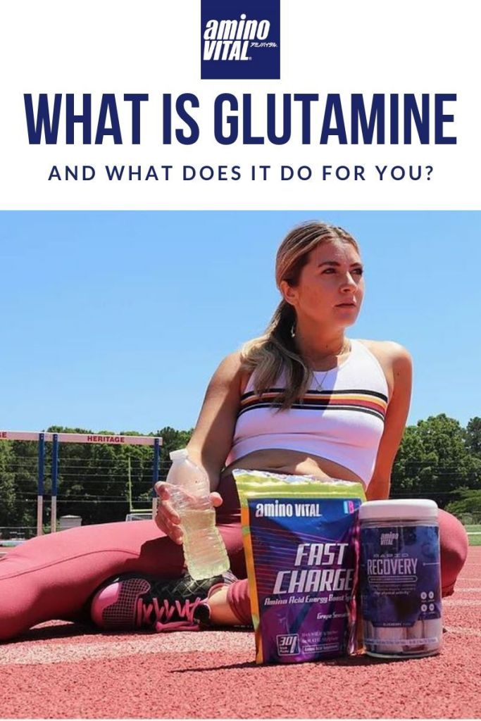 What is glutamine and what does it do for you