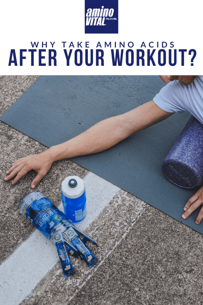 why you should take aminoVITAL amino acids after your workout