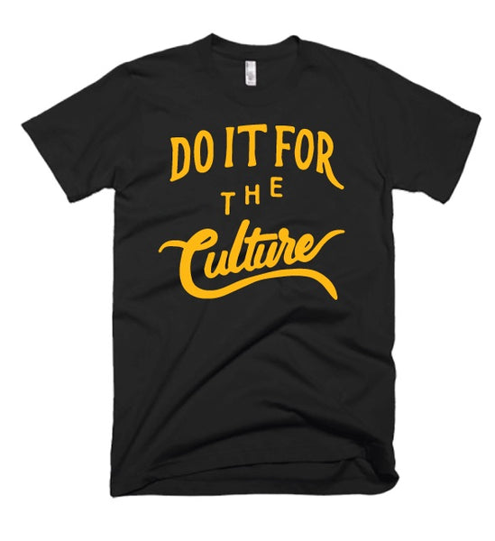 DO IT FOR THE CULTURE - BLACK & GOLD- UNISEX FIT