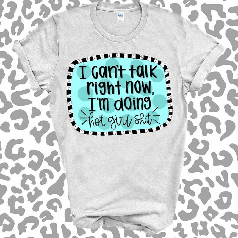 I can't talk right now... Graphic Tee
