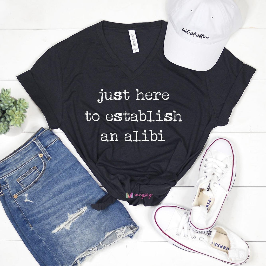 Just here to establish an alibi Graphic Tee - Feather & Quill Boutique