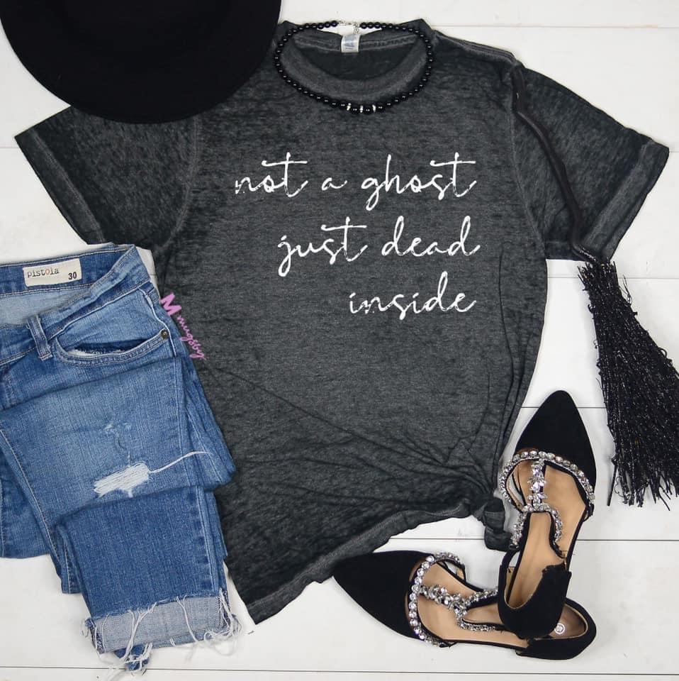Not a Ghost just dead inside Graphic Tee - Feather & Quill Boutique