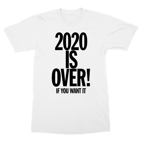 2020 Is Over! T-Shirt
