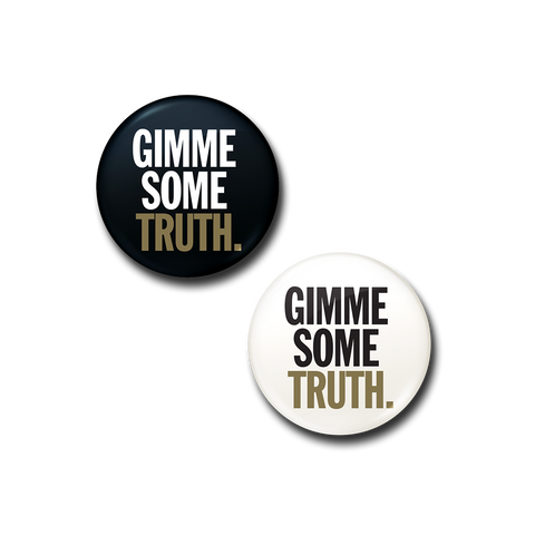 Gimme Some Truth Button Set