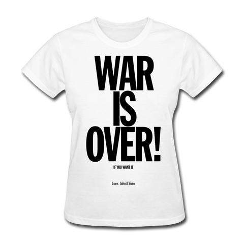 War is Over T-Shirt (Women)