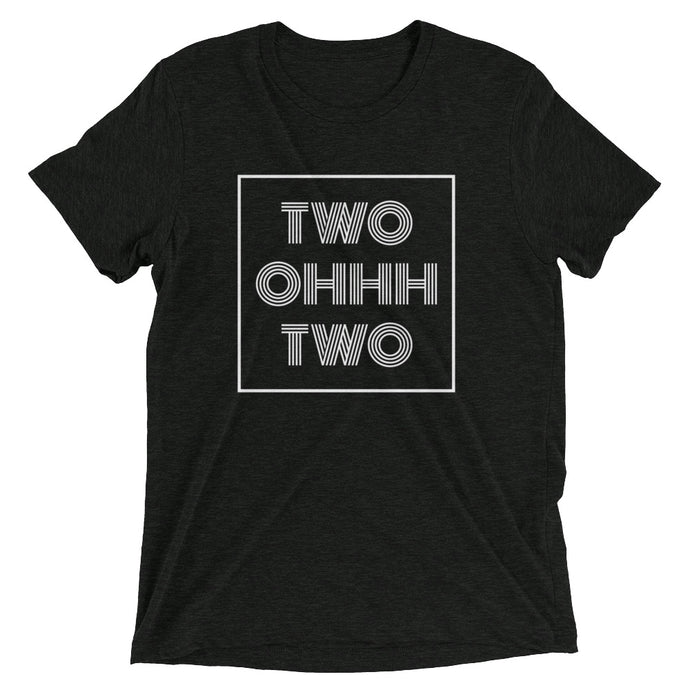 202 - TWO OHHH TWO (Multiple Color Options)