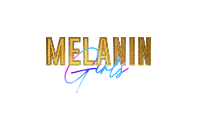 Melanin-Girls