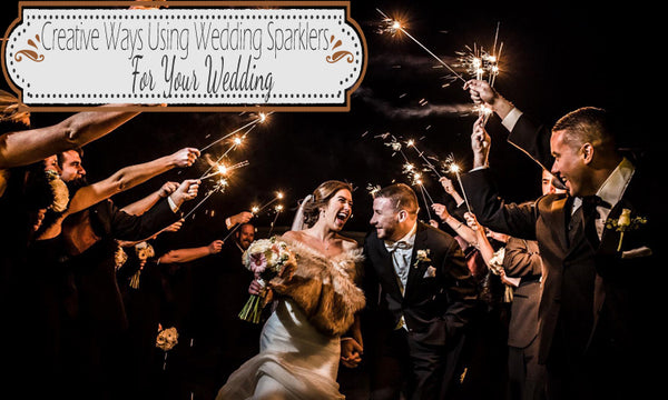 using sparklers for your wedding
