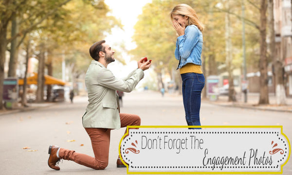 Don't Forget The Engagement Photos