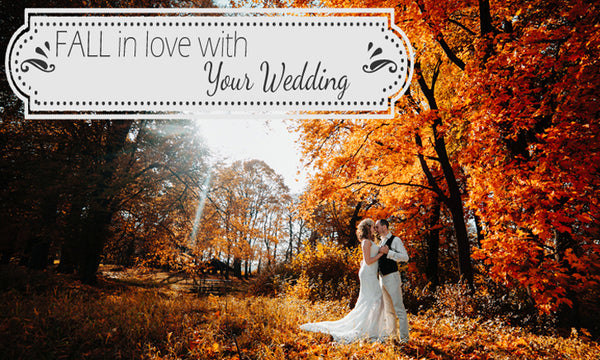 Fall in Love With Your Wedding