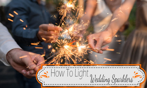 How to Light Wedding Sparklers