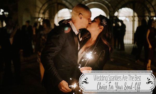 Wedding Sparklers Are The Best Choice For Your Send-Off