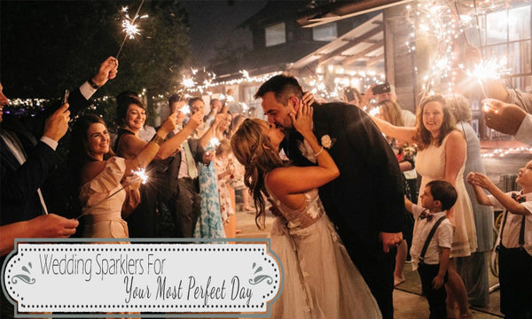 Wedding Sparklers For Your Most Perfect Day
